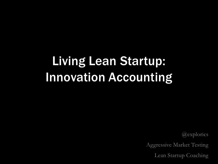 How Do You Know You Are Learning? Lean Startup and Innovation Accounting