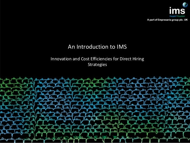 An Introduction to IMS Innovation and Cost Efficiencies for Direct Hiring Strategies