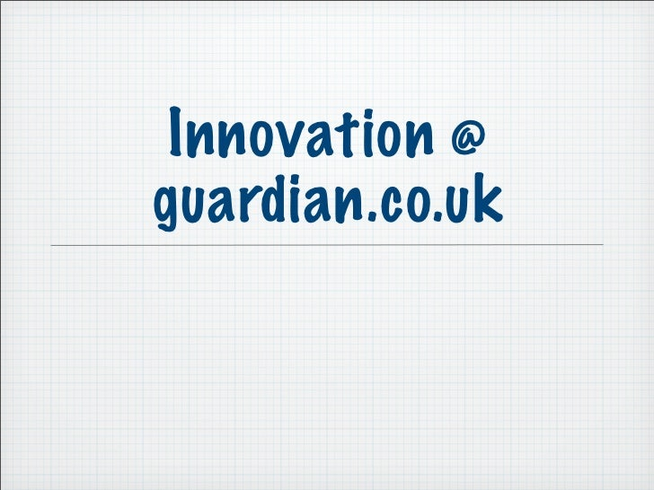 Innovation At The Guardian