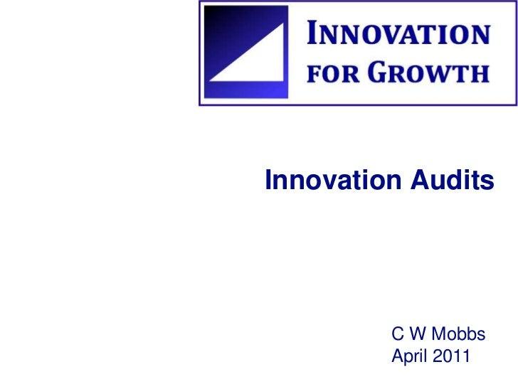 Innovation Audits C W Mobbs  April 2011