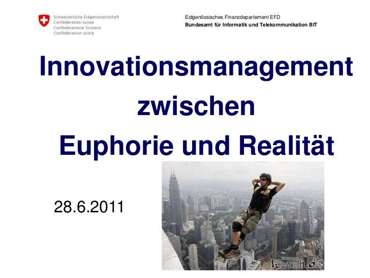 28.6.2011<br />Innovationsmanagement <br />zwischen <br />Euphorie und Realität<br />