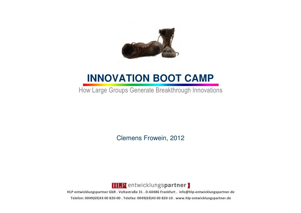 INNOVATION BOOT CAMP      How Large Groups Generate Breakthrough Innovations                            Clemens Frowein, 2...