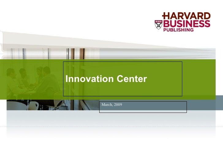 Innovation Center March, 2009