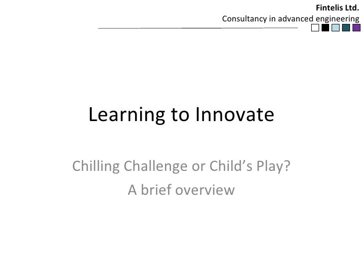 Learning to Innovate Chilling Challenge or Child's Play? A brief overview