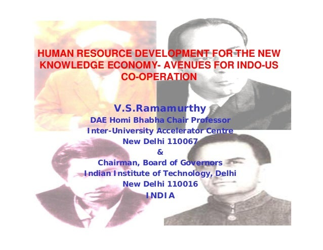 HUMAN RESOURCE DEVELOPMENT FOR THE NEWKNOWLEDGE ECONOMY- AVENUES FOR INDO-US            CO-OPERATION              V.S.Rama...