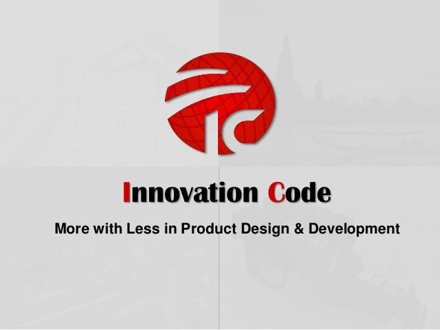 "Innovation Code Presentation ""More with Less in Product Design and Development"""