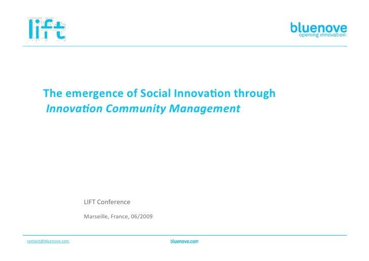 TheemergenceofSocialInnova2onthrough         Innova&onCommunityManagement                              LIFTConfe...