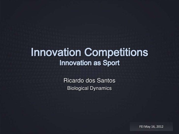 Innovation Competitions Fei Ricardo Dos Santos May 16 12