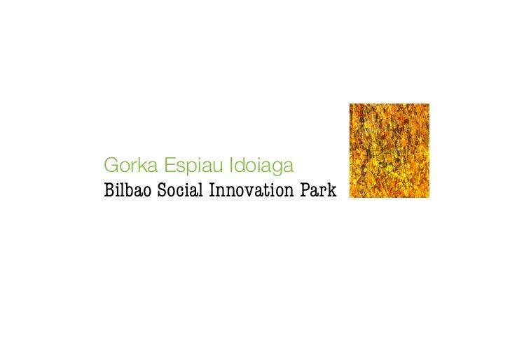 Gorka Espiau IdoiagaBilbao Social Innovation Park