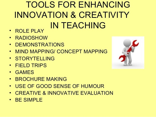 Innovative Ways Of Classroom Teaching : Innovation and creativity in classroom teaching