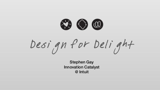 Stephen Gay Innovation Catalyst @ Intuit Design for Delight