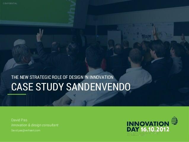 CONFIDENTIAL  Case study SandenVendo  David Pas innovation & design consultant  October 26th 2012  Slide 1