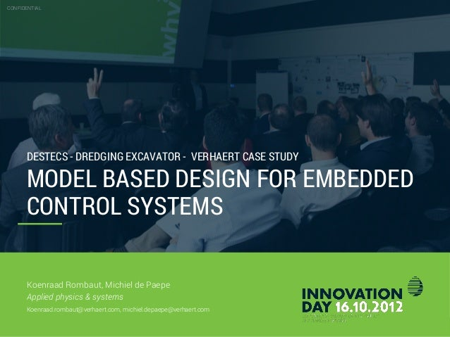 CONFIDENTIAL 26.10.2012 Slide 2 DESTECS - DREDGING EXCAVATOR - VERHAERT CASE STUDY MODEL BASED DESIGN FOR EMBEDDED CONTROL...