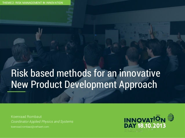 2 CONFIDENTIAL Risk based methods for an innovative New Product Development Approach CONFIDENTIAL Koenraad Rombaut Coordin...