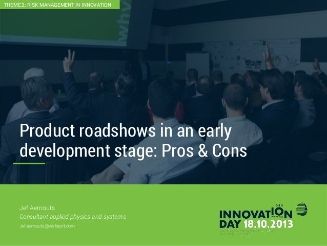 2 Product roadshows in an early development stage: Pros & Cons CONFIDENTIAL Jef Aernouts Consultant applied physics and sy...