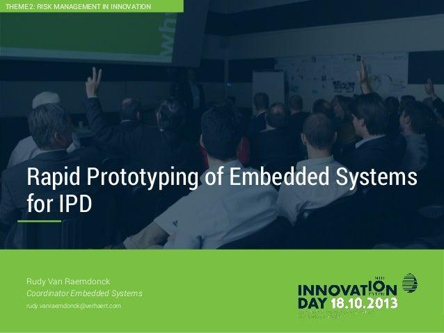 Innovation day 2013   2.3 rudy van raemdonck (verhaert) - rapid prototyping of embedded systems