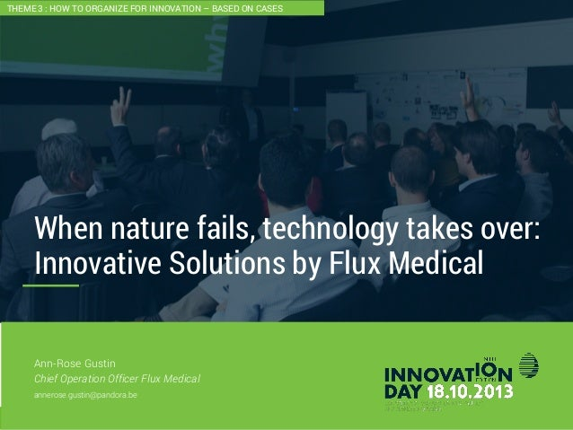 2 When nature fails, technology takes over: Innovative Solutions by Flux Medical CONFIDENTIAL Ann-Rose Gustin Chief Operat...