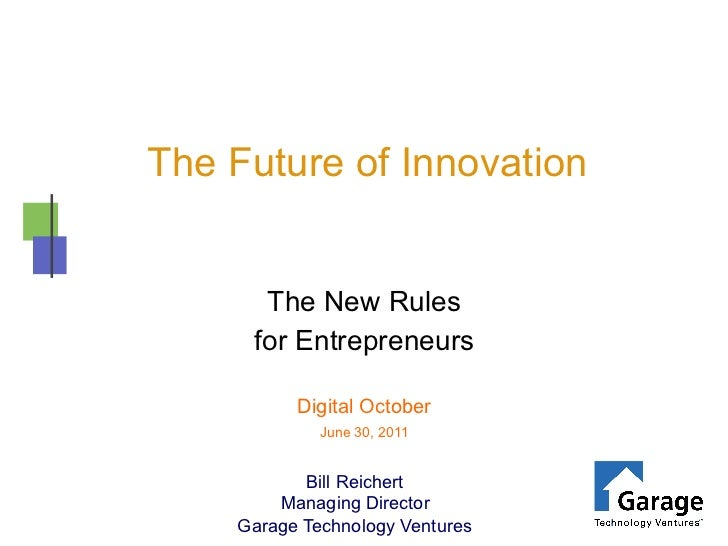 The Future of Innovation      The New Rules     for Entrepreneurs          Digital October             June 30, 2011      ...