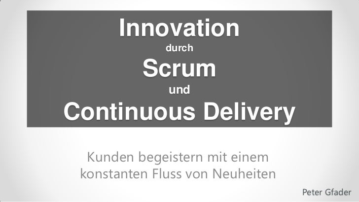 Innovation durch Scrum und Continuous Delivery