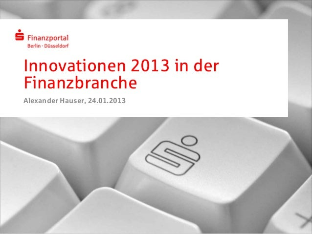 Innovationen 2013 in derFinanzbrancheAlexander Hauser, 24.01.2013