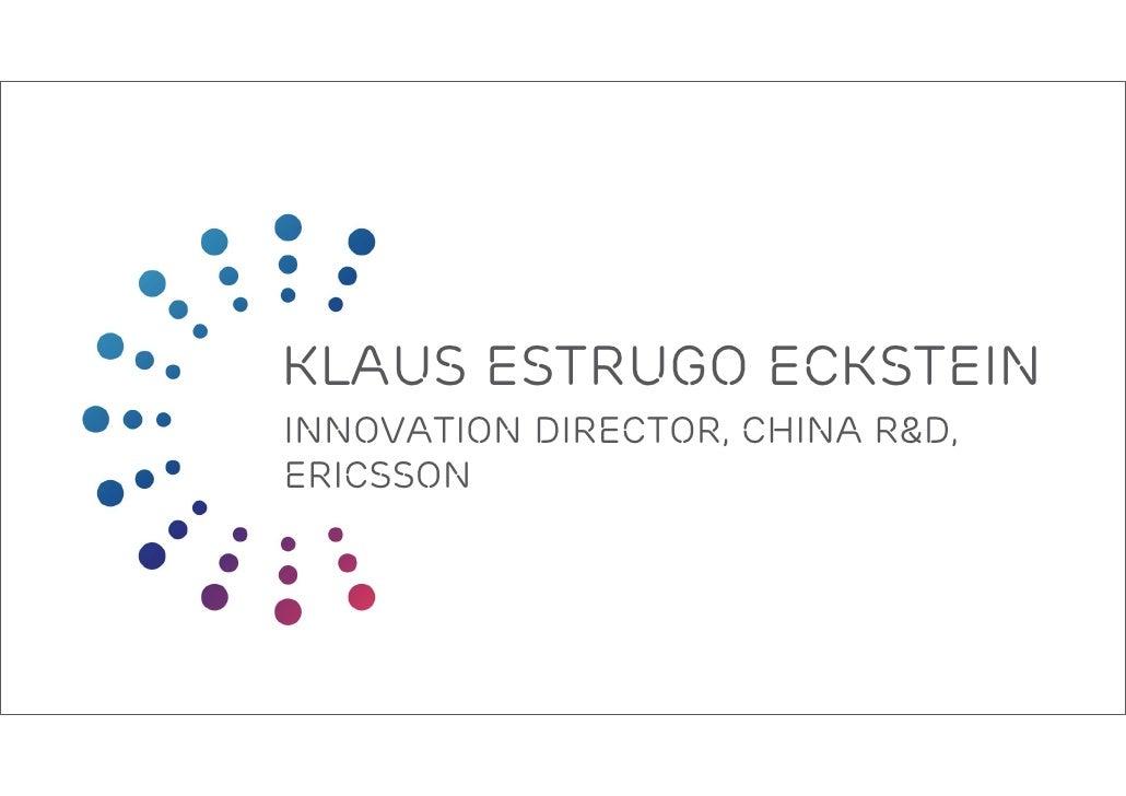 klaus estrugo eckstein innovation director, china r&d, ericsson