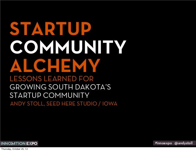 STARTUP       COMMUNITY       ALCHEMY       LESSONS LEARNED FOR       GROWING SOUTH DAKOTA'S       STARTUP COMMUNITY      ...