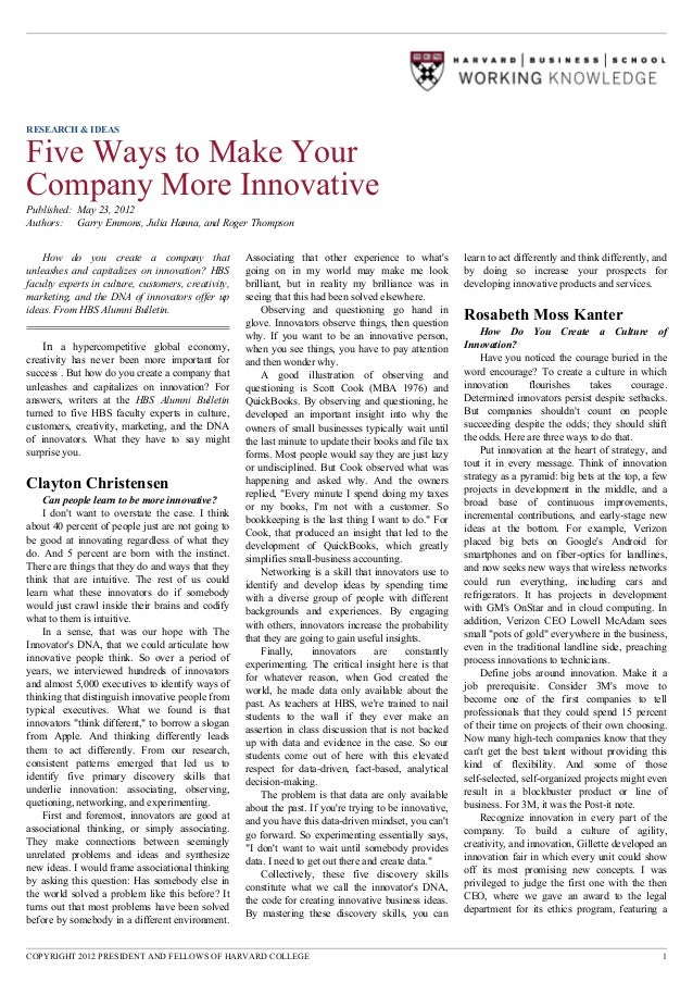 RESEARCH & IDEASFive Ways to Make YourCompany More InnovativePublished: May 23, 2012Authors: Garry Emmons, Julia Hanna, an...