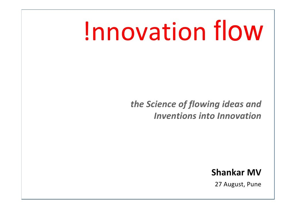 !nnovation flow      the Science of flowing ideas and           Inventions into Innovation                            Shan...