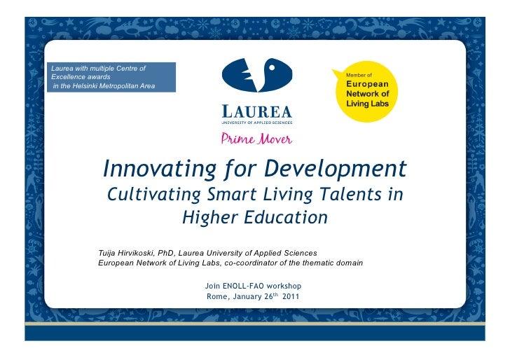 Laurea with multiple Centre ofExcellence awardsin the Helsinki Metropolitan Area                Innovating for Development...