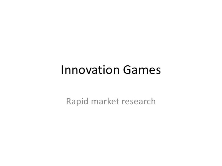 Innovation Games<br />Rapid market research<br />