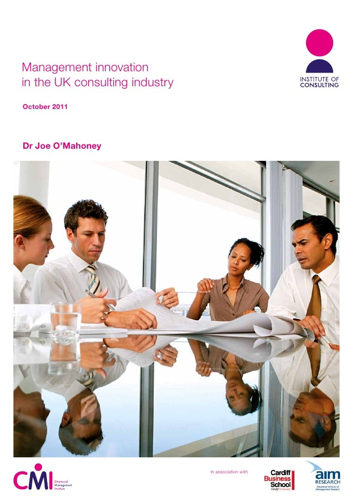 Management innovationin the UK consulting industryOctober 2011Dr Joe O'Mahoney                                In associati...