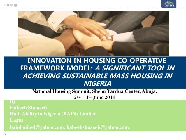 Innovation in housing cooperative framework model a significant tool in achieving sustainable mass housing in nigeria 26 may2014