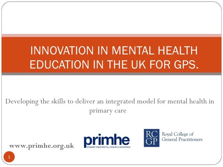Developing the skills to deliver an integrated model for mental health in primary care  INNOVATION IN MENTAL HEALTH EDUCAT...