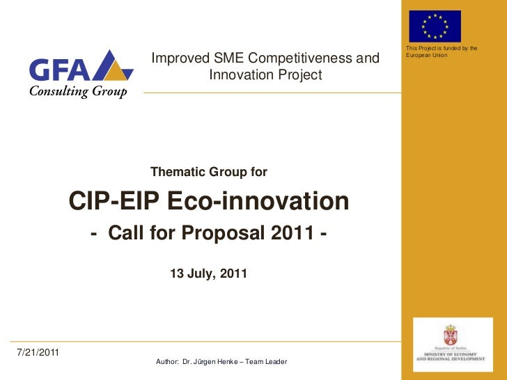 Thematic Group for<br />CIP-EIP Eco-innovation<br />-  Call for Proposal 2011 - <br />13July, 2011<br />Author:  Dr. Jürge...
