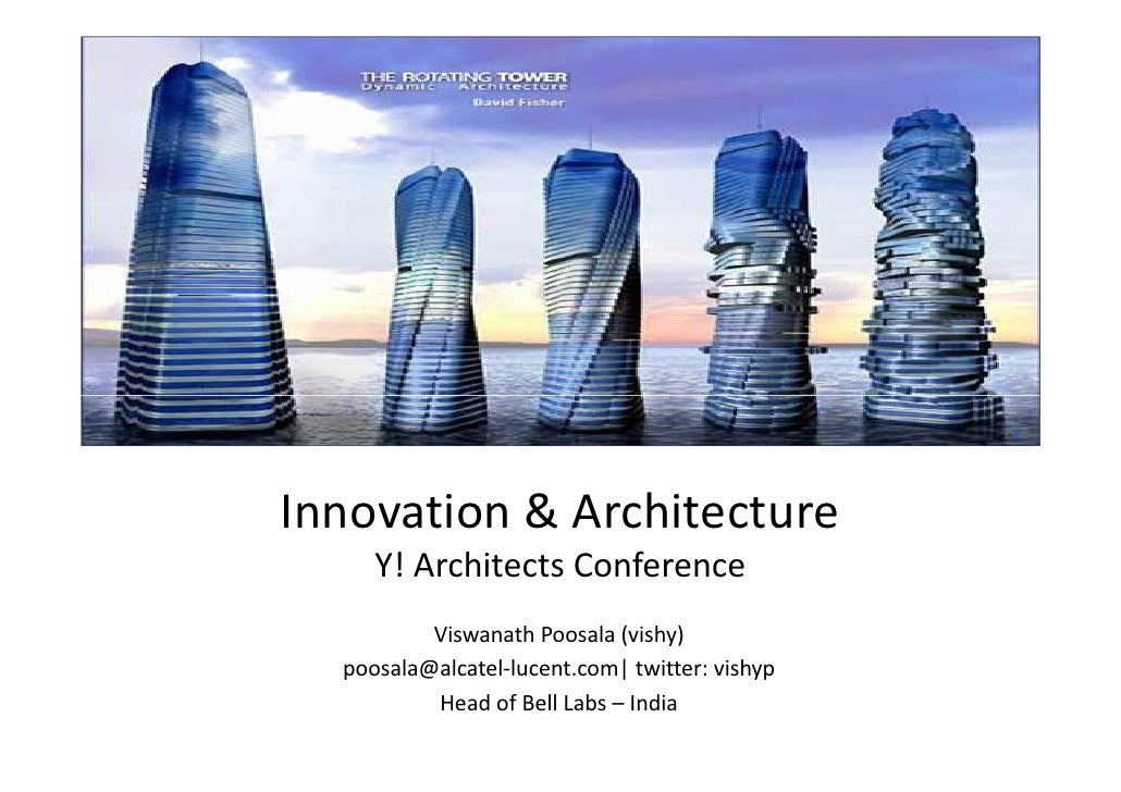 Innovation & Architecture     Y! Architects Conference          Viswanath Poosala (vishy)  poosala@alcatel-lucent.com| twi...