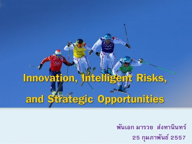 Innovation, intelligent risks, and strategic opportunities
