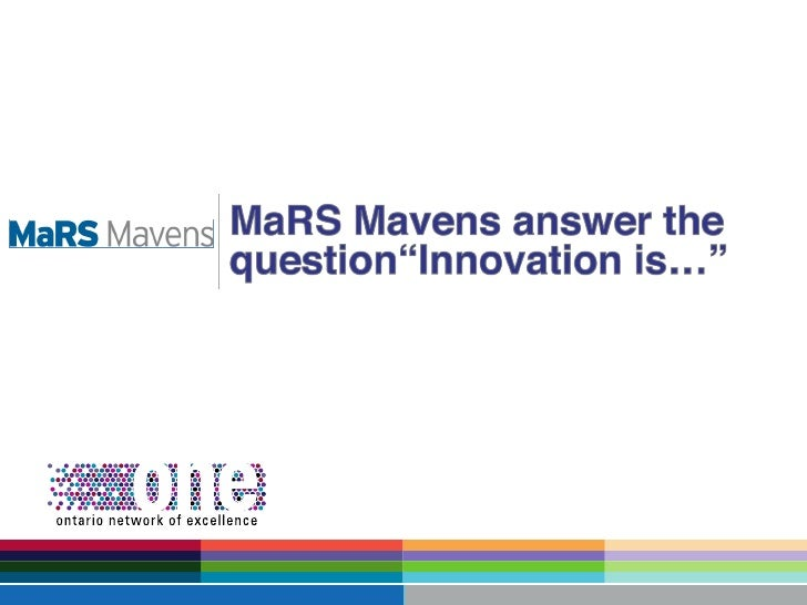 "MaRS Mavens answer the question""Innovation is…"""