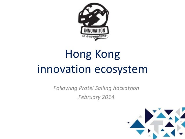 Hong Kong innovation ecosystem Following Protei Sailing hackathon February 2014