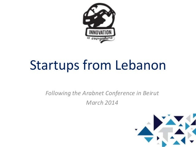 Startups from Lebanon Following the Arabnet Conference in Beirut March 2014