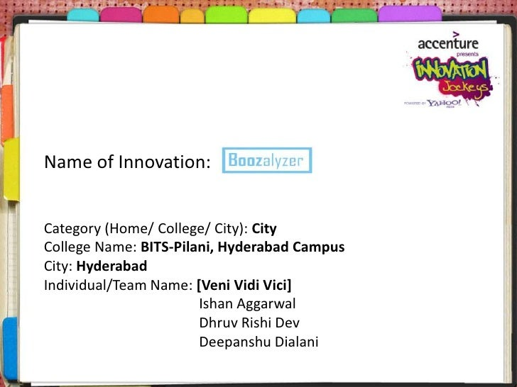 Name of Innovation:Category (Home/ College/ City): CityCollege Name: BITS-Pilani, Hyderabad CampusCity: HyderabadIndividua...