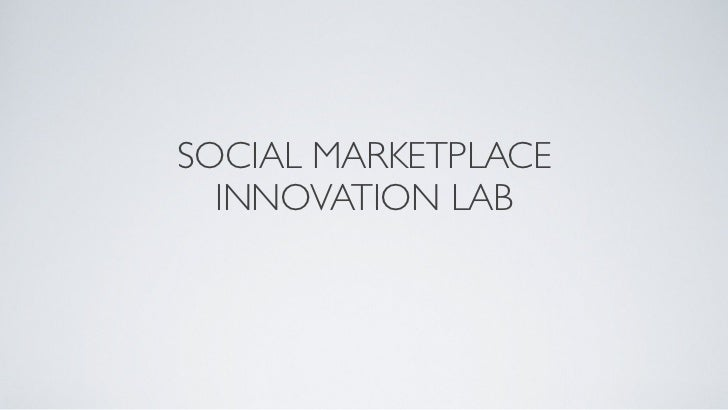 SOCIAL MARKETPLACE  INNOVATION LAB