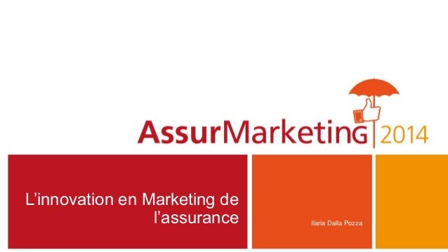 L'innovation en Marketing de l'assurance Ilaria Dalla Pozza