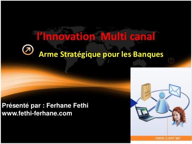 Innovation multicanal arme stratégique pour les banques
