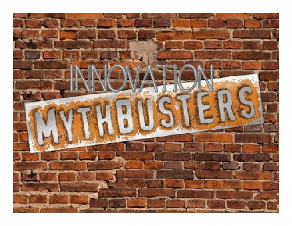 Meeting Outcomes ● Understand 5 common innovation myths  ● Learn and practice simple innovation strategies  ● Be ENGAGED a...