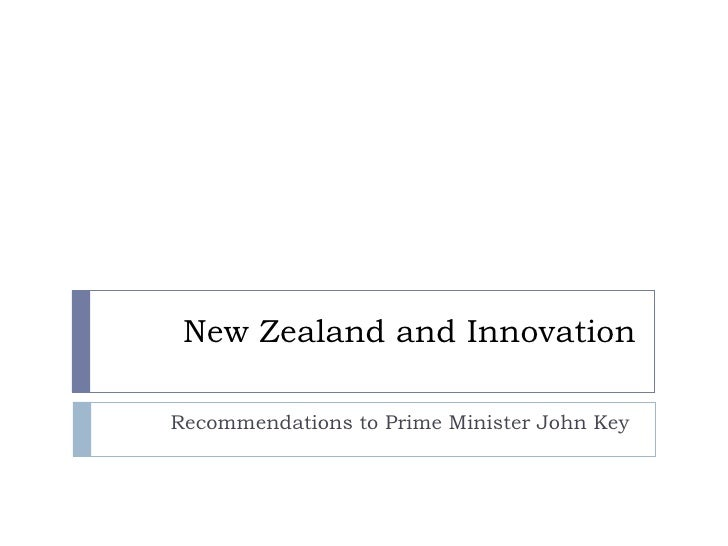 New Zealand and Innovation Recommendations to Prime Minister John Key