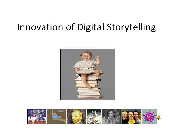 Innovation of digital storytelling draft