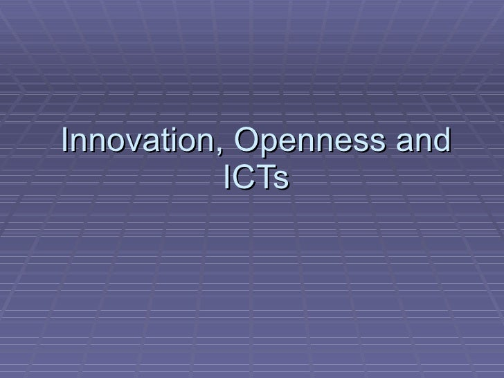 Innovation, Openness and ICTs