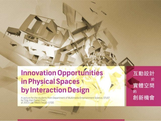 Innovation Opportunities in Physical Spaces by Interaction Design