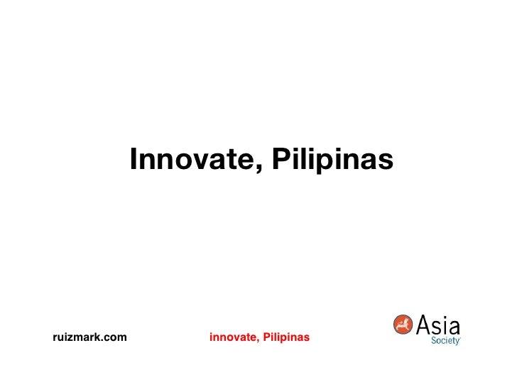Innovate, Pilipinas     ruizmark.com!    innovate, Pilipinas!