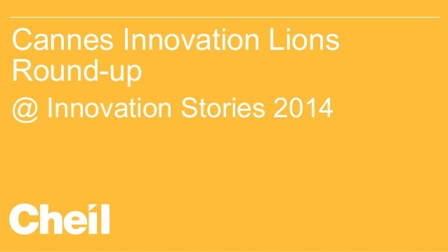 Cannes Innovation Lions Round-up @ Innovation Stories 2014